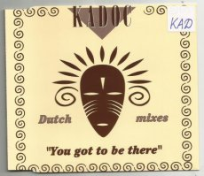Kadoc - You Got To Be There CD Single Remixes